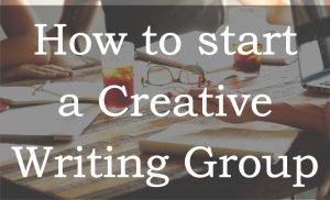 How to Start a Creative Writing Group