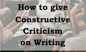How to Give Constructive Criticism on Writing