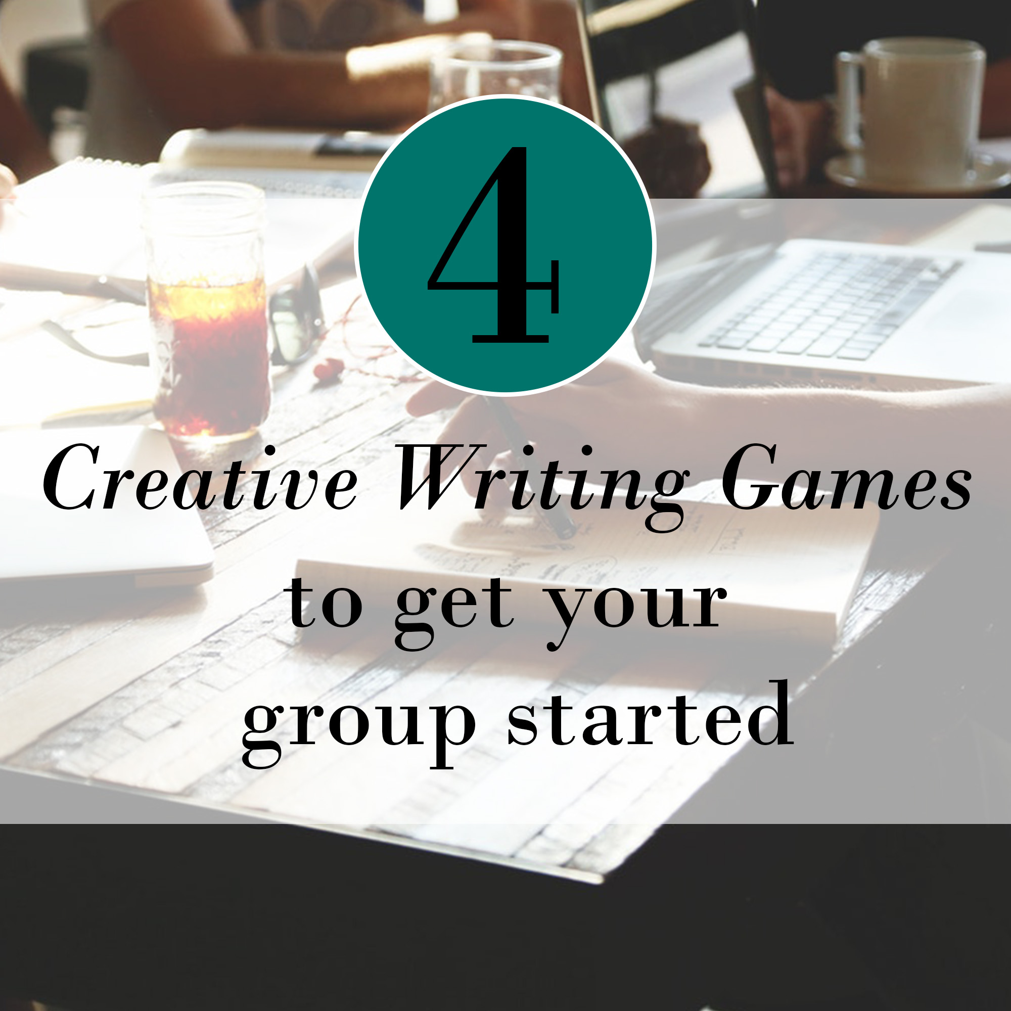 Four Creative Writing Games to Get Your Group Started