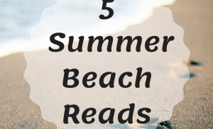 5 Summer Beach Reads