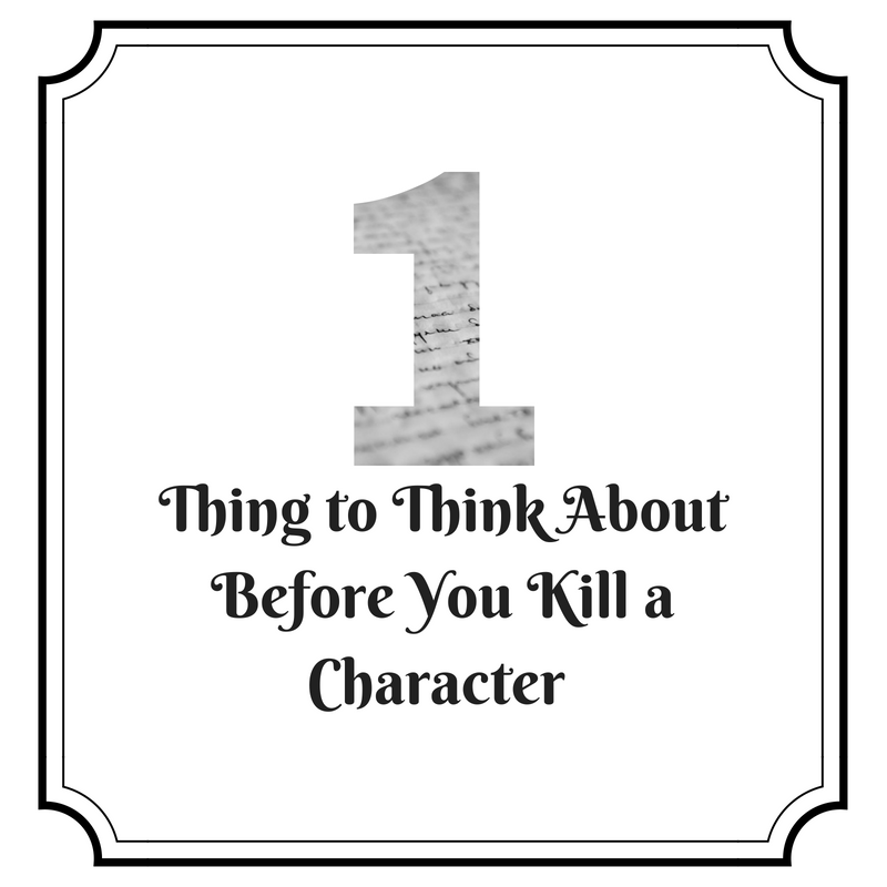 1 Thing to Think About Before You Kill a Character