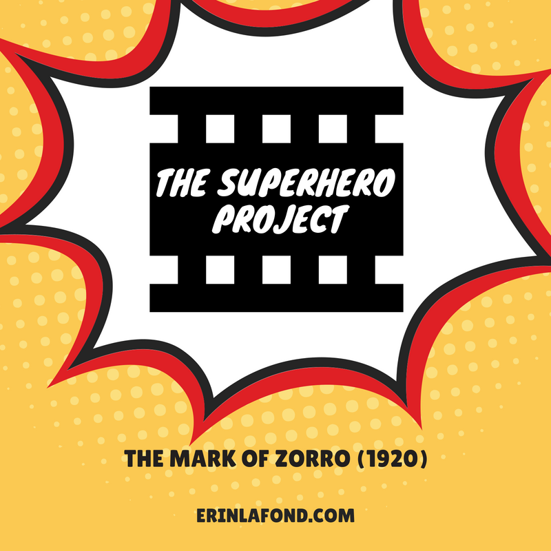 The Superhero Project: The Mark of Zorro (1920)