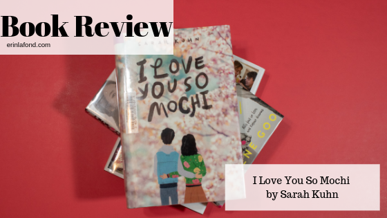 Book Review: I Love You So Mochi by Sarah Kuhn