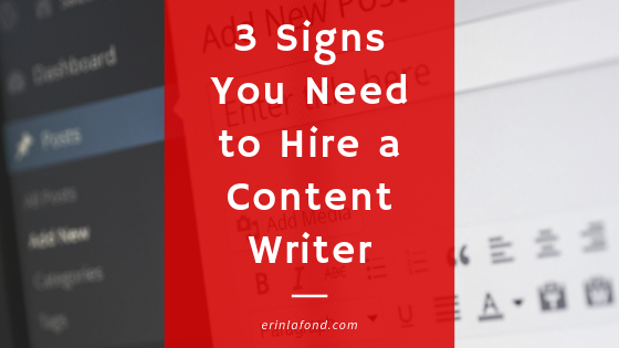 Three Signs You Need to Hire a Content Writer