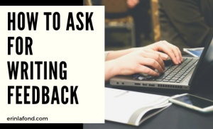 How to Ask for Writing Feedback