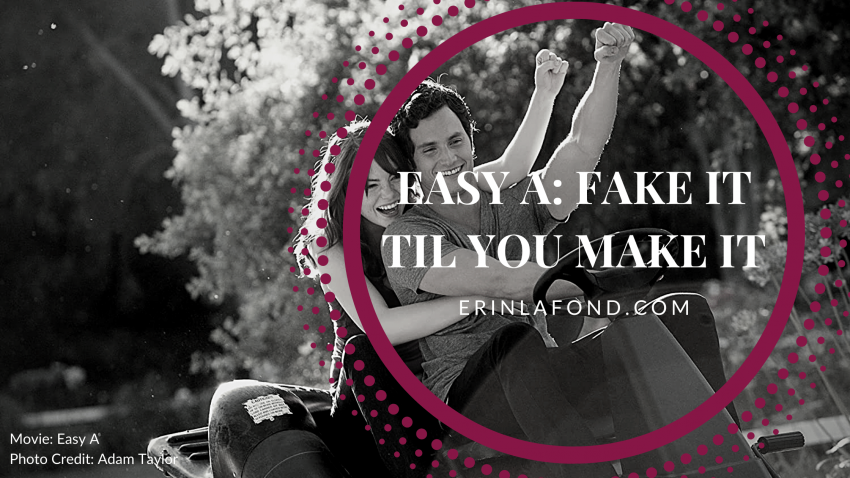 easy a: fake it 'til you make it